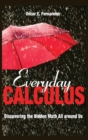 Image for Everyday calculus  : discovering the hidden math all around us