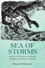Image for Sea of storms  : a history of hurricanes in the Greater Caribbean from Columbus to Katrina