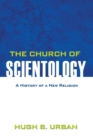 Image for The church of scientology  : a history of a new religion