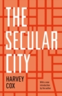 Image for The secular city  : secularization and urbanization in theological perspective