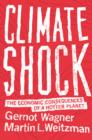 Image for Climate shock  : the economic consequences of a hotter planet