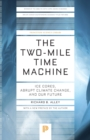 Image for The Two-Mile Time Machine : Ice Cores, Abrupt Climate Change, and Our Future - Updated Edition