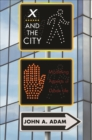 Image for X and the City : Modeling Aspects of Urban Life
