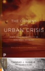 Image for The origins of the urban crisis  : race and inequality in postwar Detroit