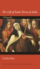 Image for The Life of Saint Teresa of Avila : A Biography