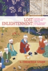 Image for Lost enlightenment  : Central Asia's golden age from the Arab conquest to Tamerlane