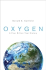 Image for Oxygen  : a four billion year history