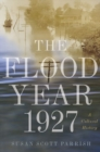 Image for The flood year 1927  : a cultural history