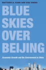 Image for Blue skies over Beijing  : economic growth and the environment in China
