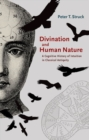 Image for Divination and human nature  : a cognitive history of intuition in classical antiquity