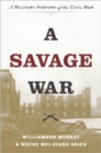 Image for A savage war  : a military history of the Civil War