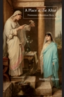 Image for A Place at the Altar : Priestesses in Republican Rome