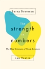 Image for The strength in numbers  : the new science of team science