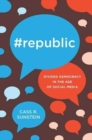 Image for `Republic  : divided democracy in the age of social media