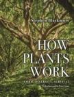 Image for How plants work  : form, diversity, survival