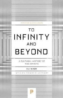 Image for To Infinity and Beyond : A Cultural History of the Infinite