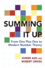 Image for Summing it up  : from one plus one to modern number theory