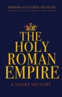 Image for The Holy Roman Empire  : a short history