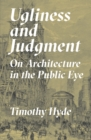 Image for Ugliness and Judgment : On Architecture in the Public Eye