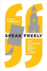 Image for Speak freely  : why universities must defend free speech