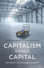 Image for Capitalism without capital  : the rise of the intangible economy