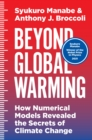 Image for Beyond Global Warming: How Numerical Models Revealed the Secrets of Climate Change