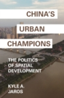 Image for China's Urban Champions : The Politics of Spatial Development