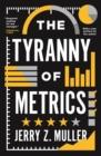 Image for The tyranny of metrics