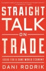 Image for Straight talk on trade  : ideas for a sane world economy