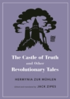 Image for The Castle of Truth and Other Revolutionary Tales