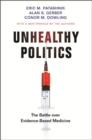 Image for Unhealthy Politics : The Battle over Evidence-Based Medicine