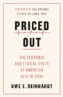 Image for Priced Out : The Economic and Ethical Costs of American Health Care