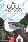 Image for The Gull Next Door: A Portrait of a Misunderstood Bird
