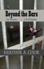 Image for Beyond the Bars : One Woman's Journey to True Freedom