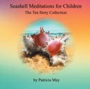 "Image for Seashell Meditations for Children : ""the Ten Book Collection"""