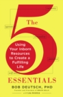 Image for 5 Essentials: Using Your Inborn Resources to Create a Fulfilling Life