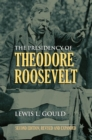 Image for The presidency of Theodore Roosevelt