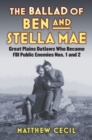Image for The ballad of Ben and Stella Mae  : Great Plains outlaws who became FBI Public Enemies Nos. 1 and 2