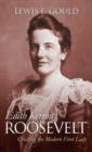 Image for Edith Kermit Roosevelt  : creating the modern first lady