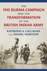 Image for The 1945 Burma Campaign and the Transformation of the British Indian Army