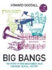 Image for Big bangs  : the story of five discoveries that changed musical history
