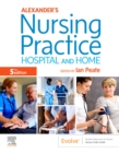 Image for Alexander's nursing practice  : hospital and home