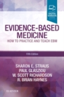 Image for Evidence-based medicine  : how to practice and teach EBM