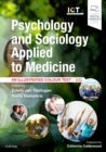 Image for Psychology and sociology applied to medicine  : an illustrated colour text