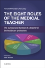 Image for The eight roles of the medical teacher: the purpose and function of a teacher in the healthcare professions
