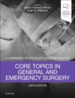 Image for Core topics in general and emergency surgery