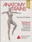 Image for Anatomy trains  : myofascial meridians for manual therapists and movement professionals