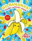 Image for Go Bananas! Sticker Activity Book