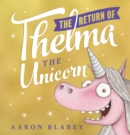 Image for The return of Thelma the Unicorn