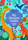 Image for My dinosaur garden  : activity book